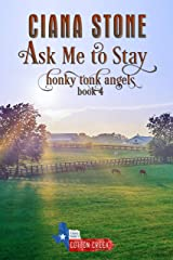 Ask Me to Stay: a Cotton Creek feel-good, small town romance (Honky Tonk Angels Book 4) Kindle Edition