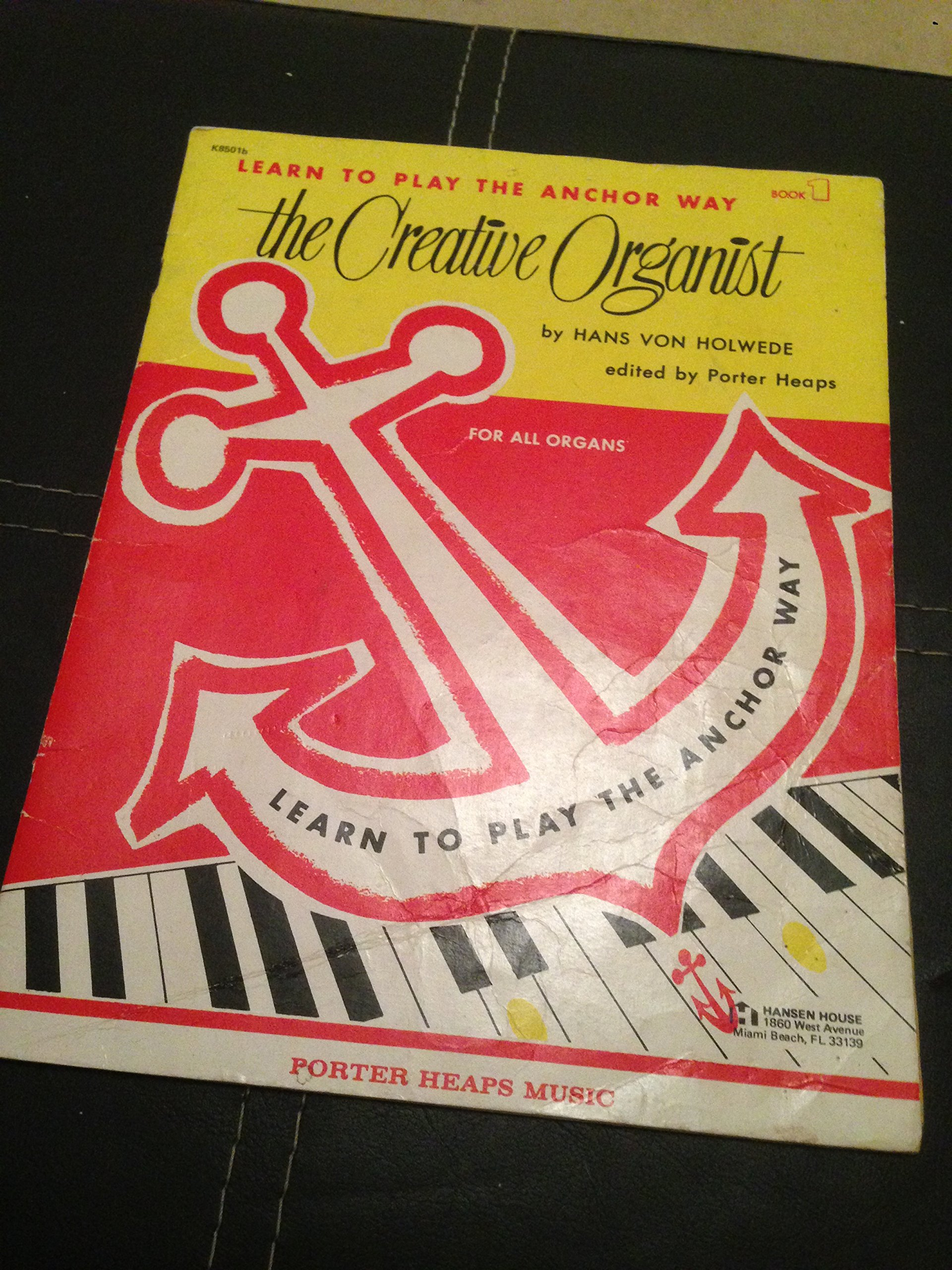 The Creative Organist Book 1: Learn to Play the Anchor Way ...