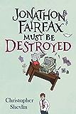 Jonathon Fairfax Must Be Destroyed (English Edition)