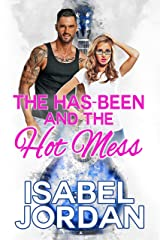 The Has-Been and the Hot Mess Kindle Edition