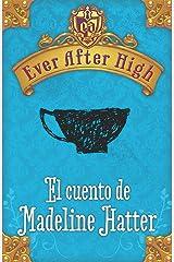Ever After High. El cuento de Madeleine Hatter (Spanish Edition) Kindle Edition