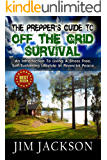 The Prepper's Guide To Off The Grid Survival: An Introduction To Living A Stress Free, Self-Sustaining Lifestyle In Financial Peace (SHTF Survival Book 4)