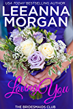 Loving You: A Sweet Small Town Romance (The Bridesmaids Club Book 2)