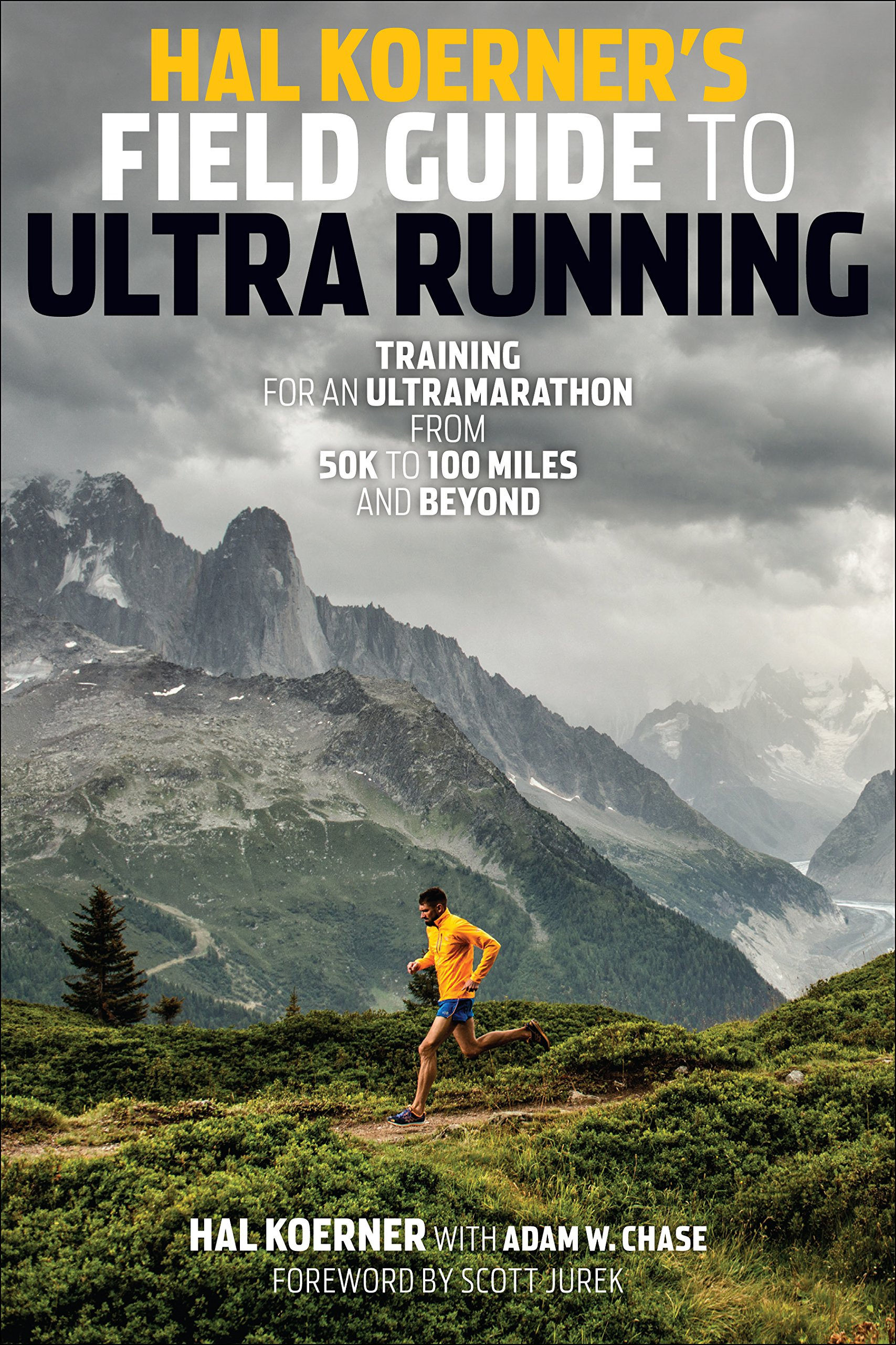 Hal Koerner s Field Guide to Ultrarunning  Training for an ... 921566231