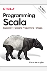 Programming Scala: Scalability = Functional Programming + Objects Paperback