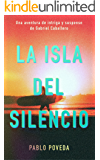 La Isla del Silencio: Una aventura de intriga y suspense de Gabriel Caballero (Series detective privado crimen y misterio nº 1) (Spanish Edition)