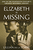 Elizabeth Is Missing: One of the Eighteenth Century's Greatest Mysteries—Solved!