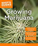 Growing Marijuana: Expert Advice to Yield a Dependable Supply of Potent Buds