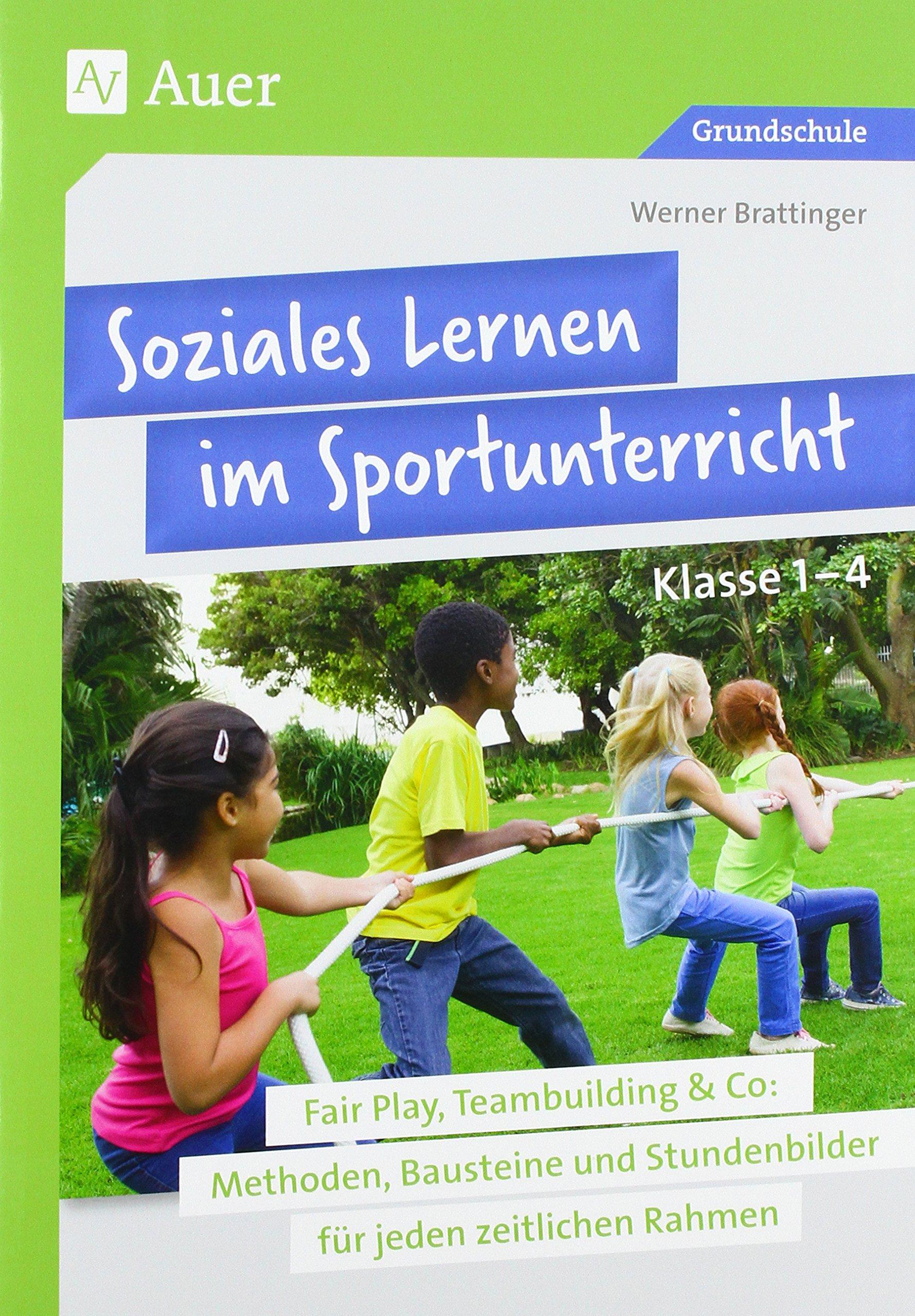 Soziales Lernen im Sportunterricht Klasse 1-4: Fair Play ...