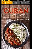 Cuban Cookbook: Delightful Recipes from the Beautiful Island of Cuba