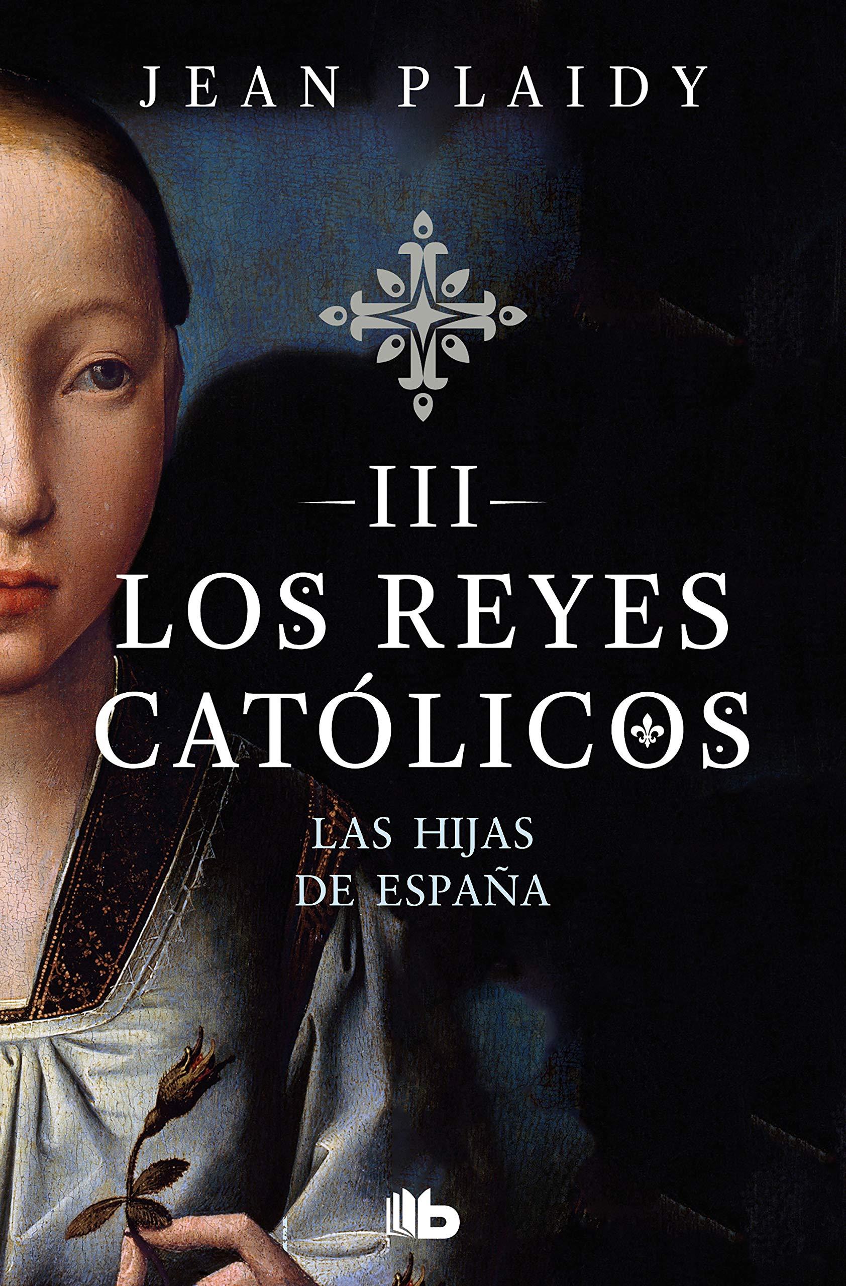 Las hijas de España (Los Reyes Católicos 3): Amazon.es: Plaidy ...