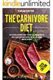 The Carnivore Diet: The Essential Beginner's Guide To Weight Loss And Burning Fat. How To Enjoy Meat-Based Recipes And Get Lean, Strong And Full Of Energy