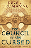 The Council of the Cursed (Sister Fidelma Mysteries Book 19): A deadly Celtic mystery of political intrigue and corruption