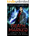 Death Marked: A Supernatural Thriller (Modern Necromancy Book 1) (English Edition)