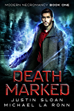Death Marked: A Supernatural Thriller (Modern Necromancy Book 1)