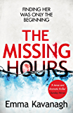 The Missing Hours: A compulsive psychological thriller from a former police psychologist