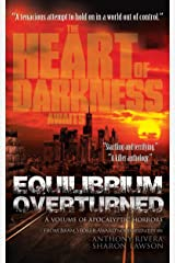 Equilibrium Overturned: A Volume of Apocalyptic Horrors Kindle Edition