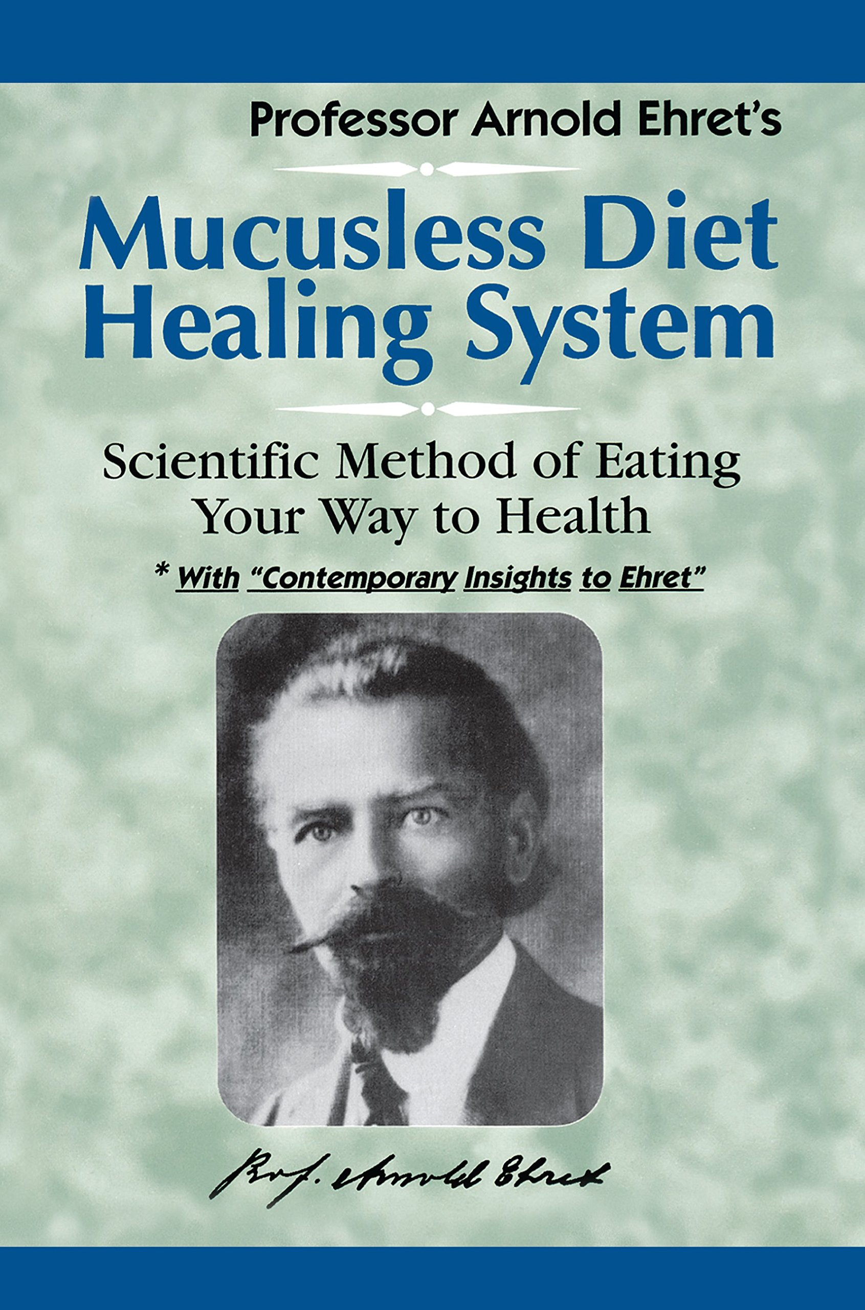 Mucusless Diet Healing System  Scientific Method Of Eating Your Way To Health