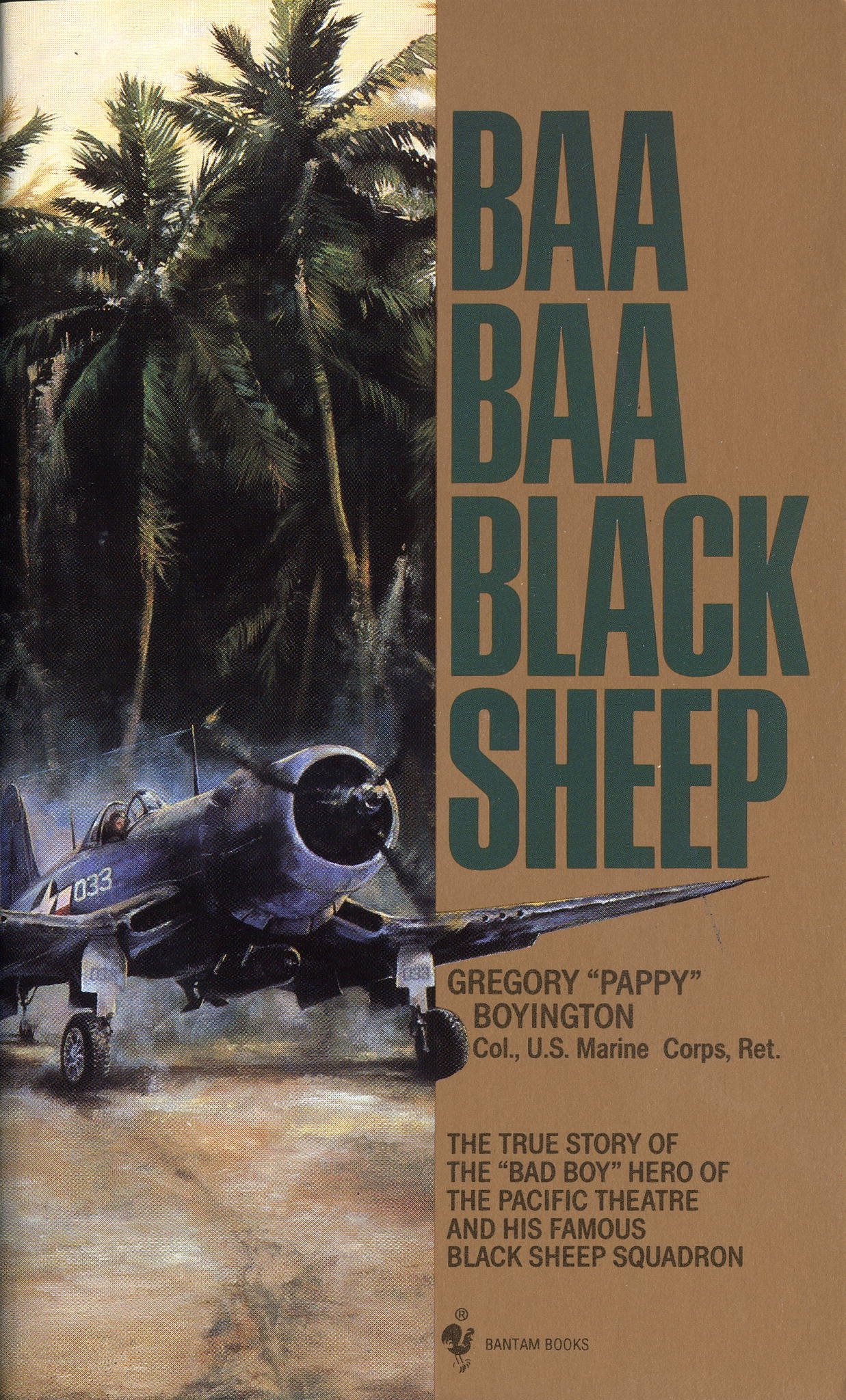 Baa Baa Black Sheep: The True Story of the Bad Boy Hero of the Pacific Theatre and His Famous Black Sheep Squadron