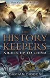 The History Keepers: Nightship to China (History Keepers 3)