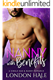 Nanny With Benefits: A Single Dad and Nanny Romance