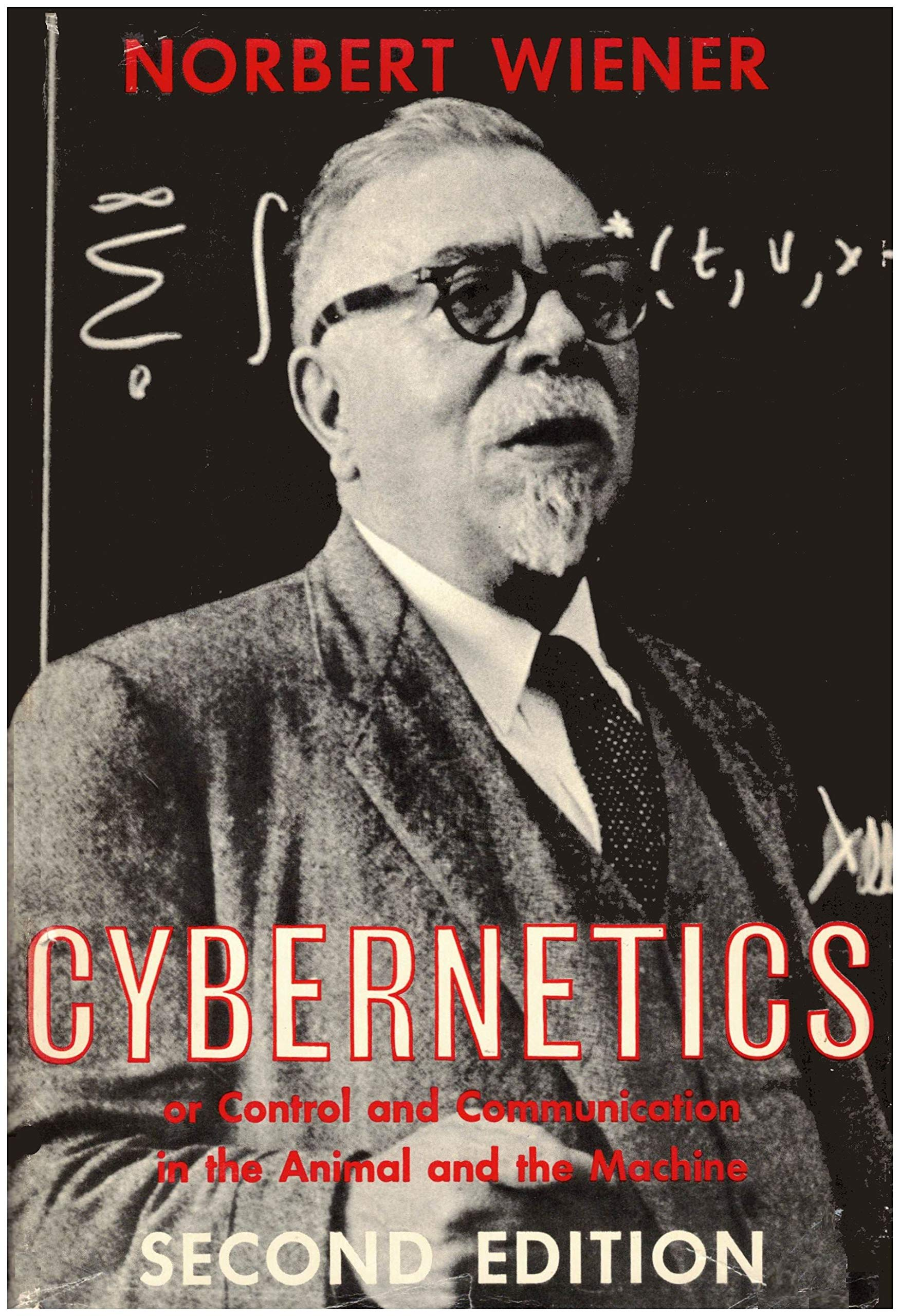 Cybernetics; or, Control and communication in the animal and the machine,  2nd Edition: Wiener, Norbert: Amazon.com: Books
