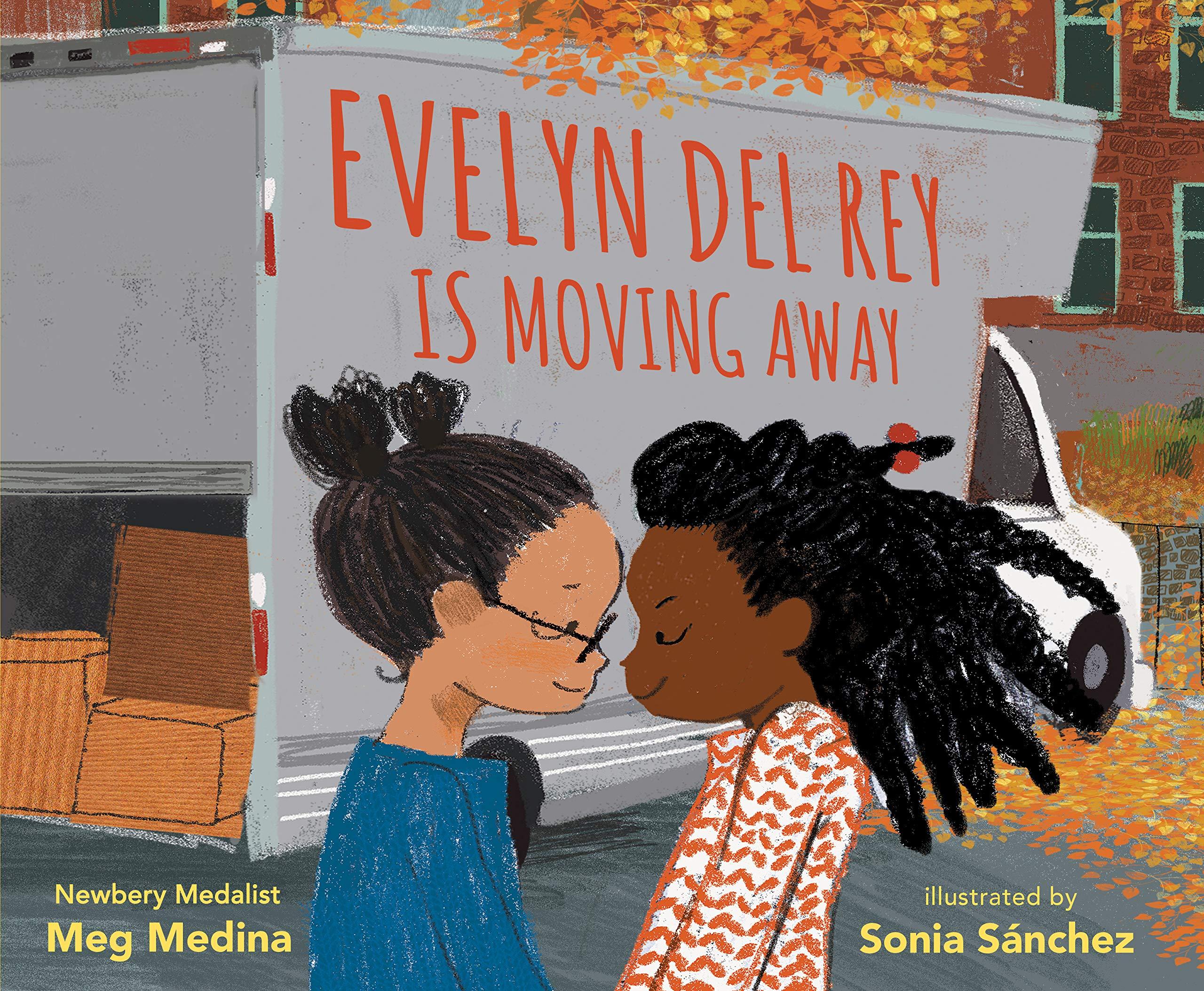 Evelyn Del Rey Is Moving Away: Medina, Meg, Sanchez, Sonia: 9781536207040: Amazon.com: Books