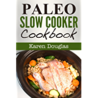 Paleo Slow Cooker Cookbook (Paleo Diet Recipes) (English Edition)