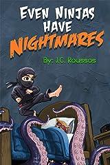 Even Ninjas Have Nightmares Kindle Edition