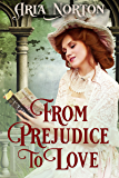 From Prejudice to Love: A Historical Regency Romance Book (English Edition)