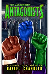 The Astounding Antagonists Kindle Edition