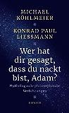 Wer hat dir gesagt, dass du nackt bist, Adam?: Mythologisch-philosophische Verführungen