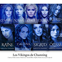 LOS VIKINGOS DE CHANNING: Cautiva, Erika, Lynnae, Nilsa, Eyra, Astrid, Olisse, Sigrid y Raine en un Pack Especial…