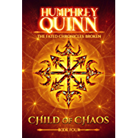 Broken: Child of Chaos (The Fated Chronicles Book 4)