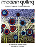 Modern Quilling: Retro Flower Quilled Mosaic (English Edition)
