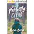 To be Perfectly Clear (Perfectly Clear Series Book One)