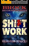 Shift Work (Kilhaven Police Book 1)