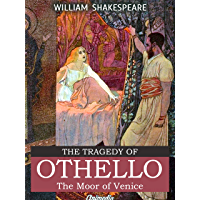 The Tragedy of Othello, The Moor of Venice (Illustrated, Annotated)