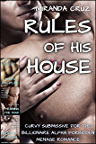 Rules of His House: Three Stories of Domestic Discipline (Curvy Submissive for the Billionaire Alpha Forbidden Menage Romance)