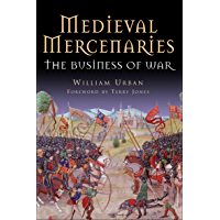 Medieval Mercenaries: The Business of War