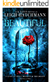 Beautiful: A dark and sweet, modern Beauty and the Beast retelling