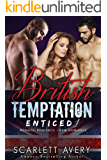 Alpha Male Menage: British Temptation—Enticed: Curvy Women Romance Alpha Male (Dirty British Romance Series Book 1)
