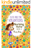 Evie and the Volunteers, Book 2: Nursing Home (a heartwarming adventure for children ages 9-12)