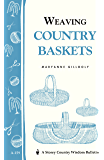 Weaving Country Baskets: Storey Country Wisdom Bulletin A-159