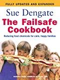 The Failsafe Cookbook: Reducing Food Chemicals for Calm, Happy Families