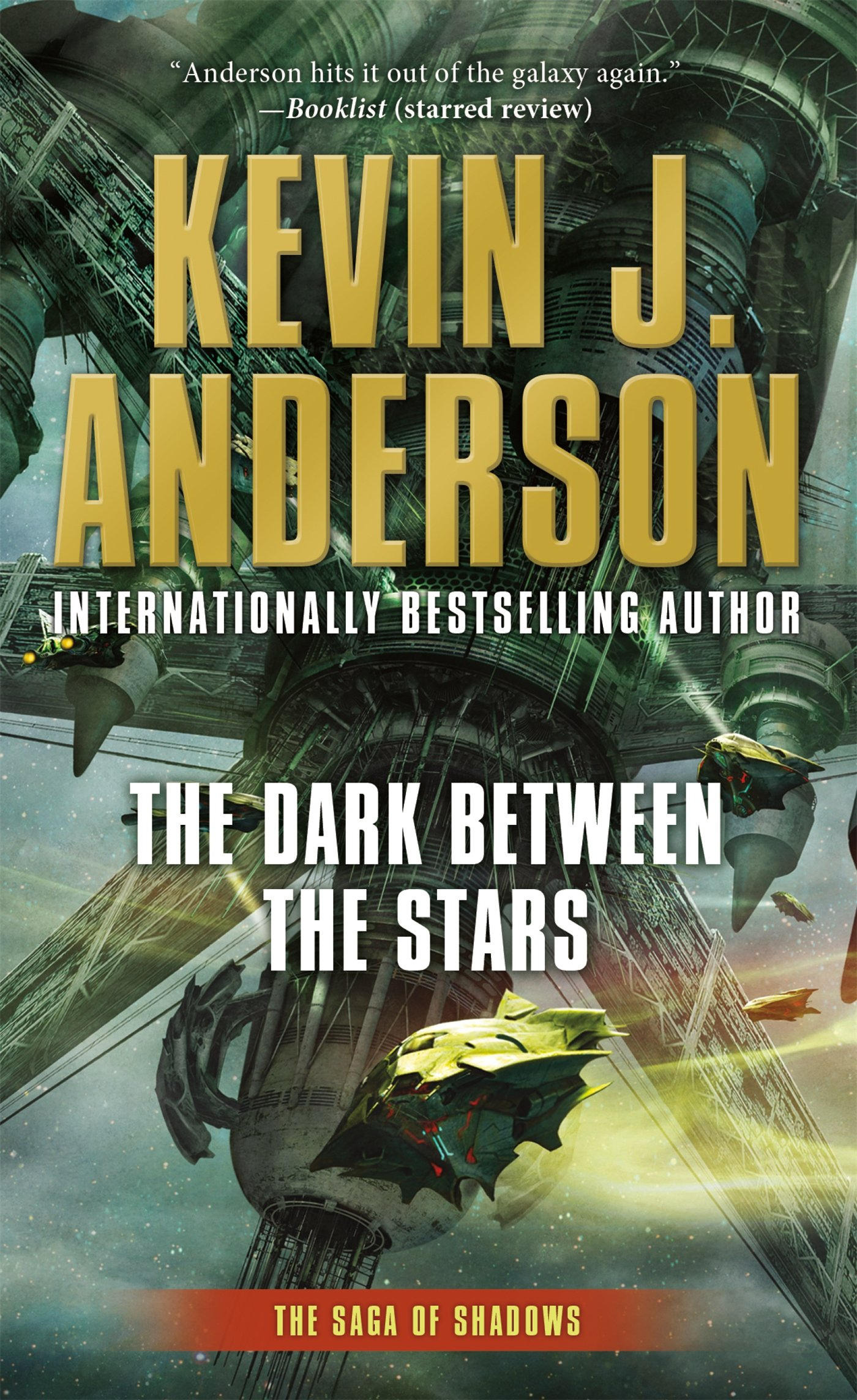 The Dark Between The Stars: Saga Of Shadows: Book One: Kevin J Anderson:  9780765369345: Amazon: Books
