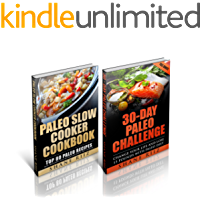 Paleo: 30-Day Paleo Challenge - Change Your Life and Lose 15 Pounds with Paleo Diet, Paleo Slow Cooker Cookbook - Top 80 Paleo Recipes (Paleo Series)
