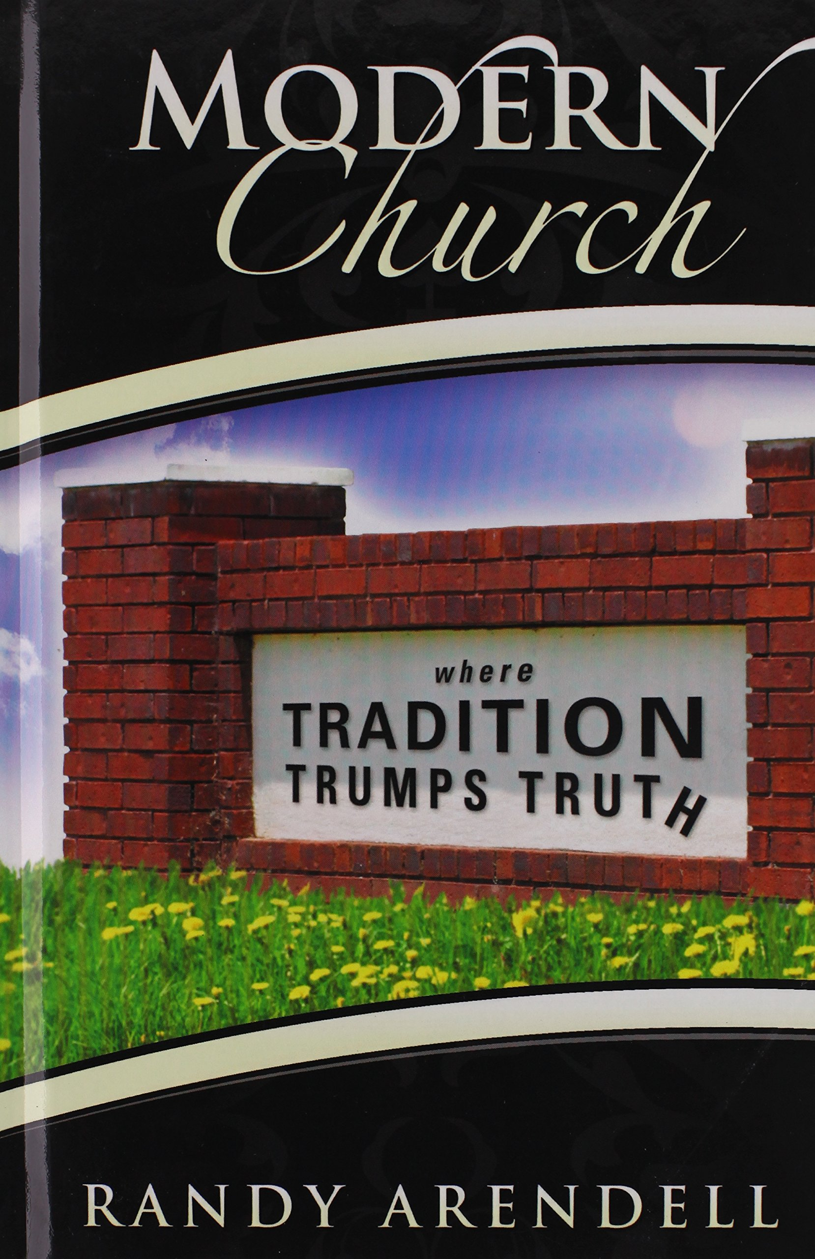 Download Modern Church: Where Tradition Trumps Truth PDF