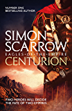 Centurion: Cato & Macro: Book 8 (Eagles of the Empire)