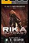 Rika Outcast: A Tale of Mercenaries, Cyborgs, and Mechanized Infantry (Rika's Marauders Book 1)